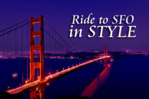 Ride to SFO in Style